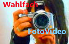 Wahlfach Foto Video